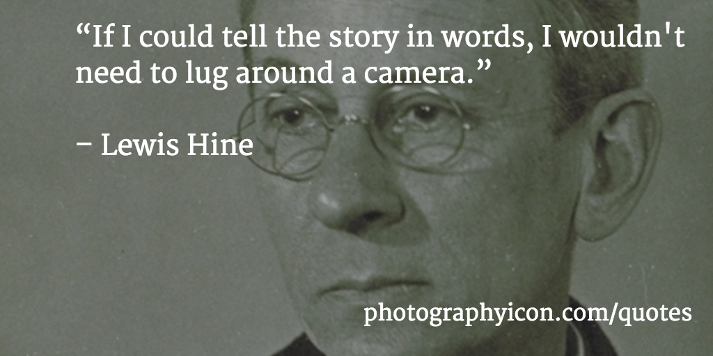 If-I-could-tell-the-story-in-words,-I-wouldn't-need-to-lug-around-a-camera-Lewis-Hine