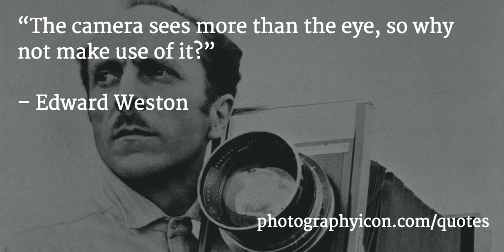 The-camera-sees-more-than-the-eye,-so-why-not-make-use-of-it-Edward-Weston-Icon-Photography-School