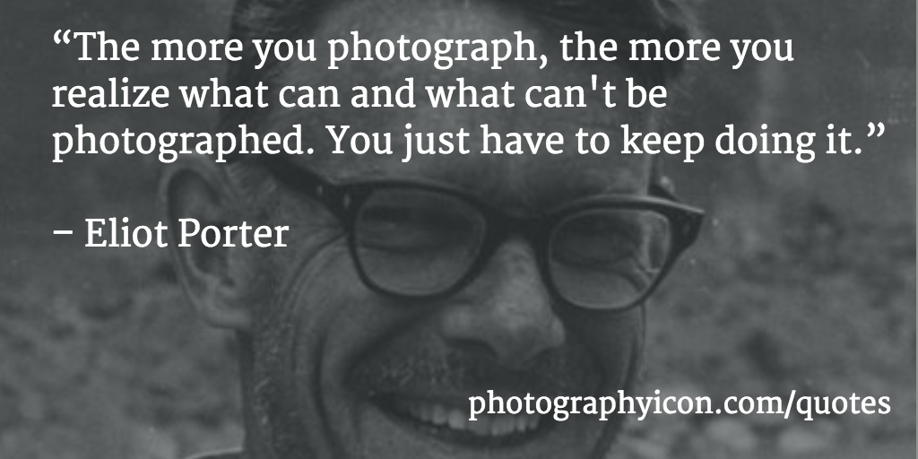 The-more-you-photograph-the-more-you-realize-what-can-and-what-cant-be-photographed-You-just-have-to-keep-doing-it-Eliot-Porter-Icon-Photography-School