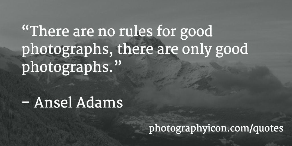 There are no rules for good photographs, there are only good photographs - Icon Photography School