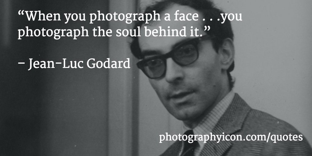 When-you-photograph-a-face-you-photograph-the-soul-behind-it-Jean-Luc-Godard
